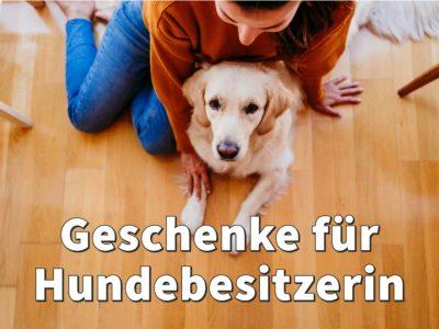 Bestes Geschenk für Hundebesitzerin: 10 tolle Geschenkideen