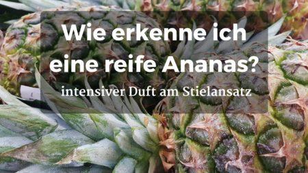Wie erkenne ich eine reife Ananas?